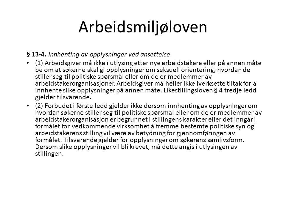 Arbeidsmiljøloven § 13-4.