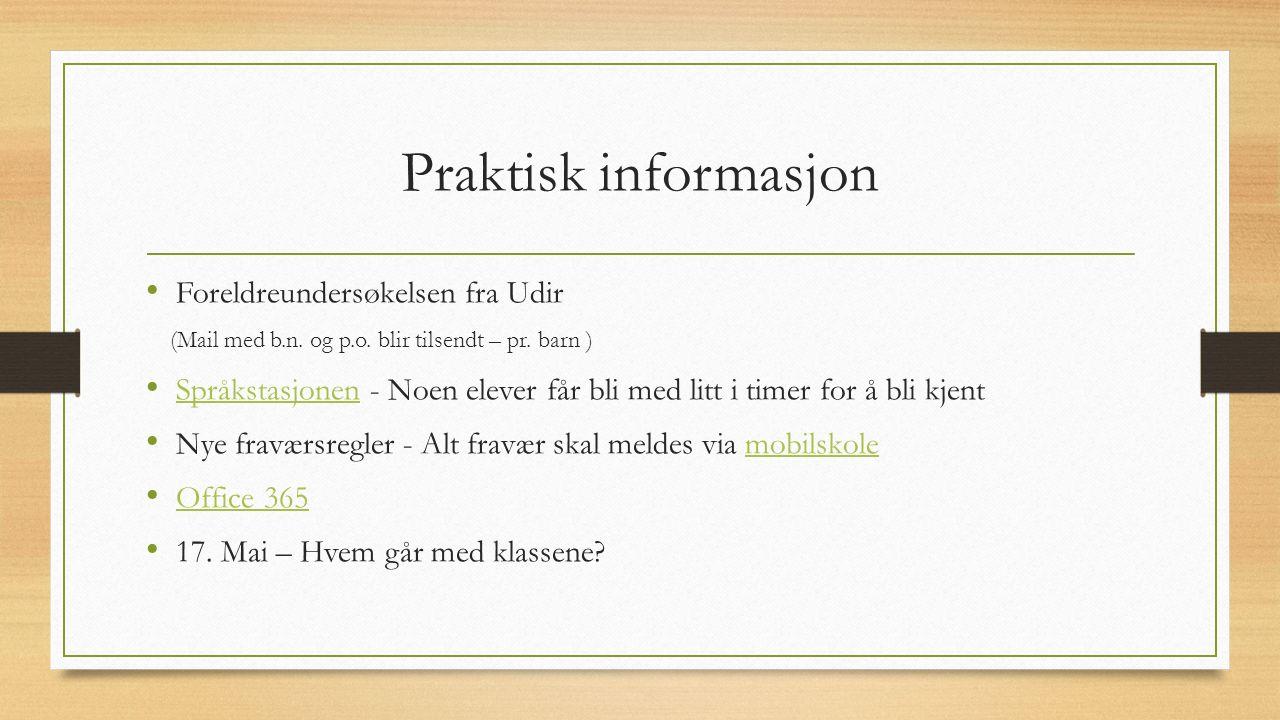 Praktisk informasjon Foreldreundersøkelsen fra Udir (Mail med b.n. og p.o. blir tilsendt – pr. barn ) Språkstasjonen - Noen elever får bli med litt i