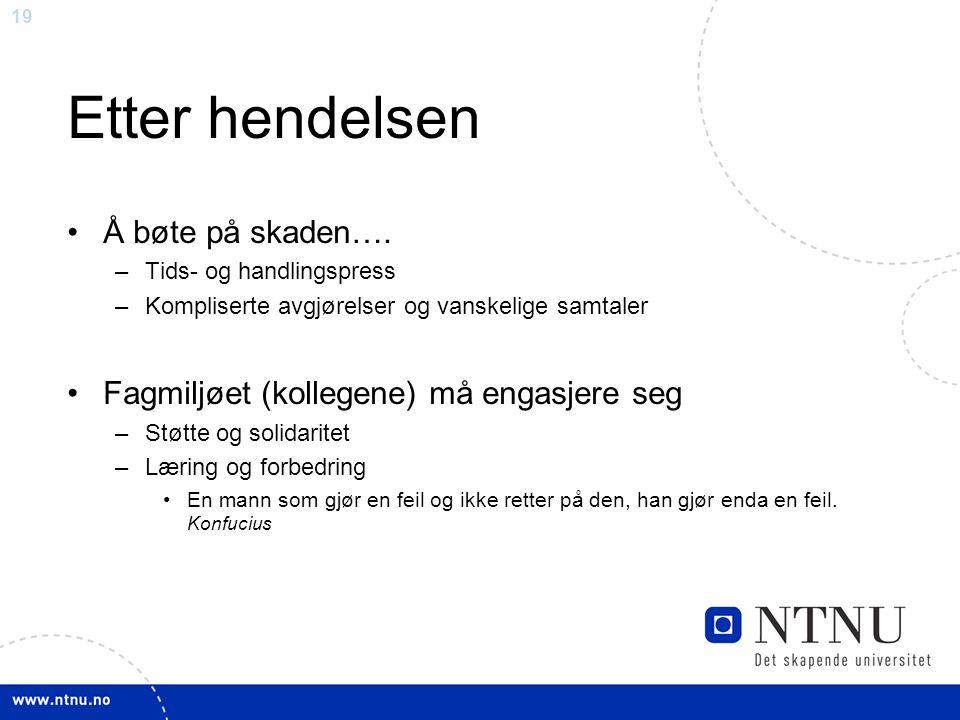 19 Etter hendelsen Å bøte på skaden….
