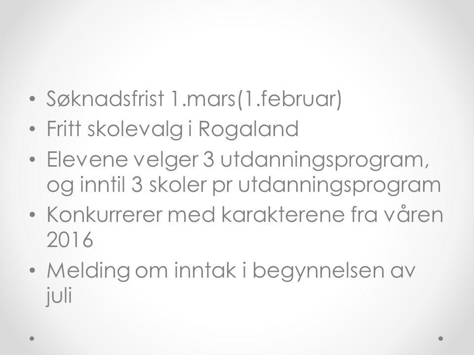Søknadsfrist 1.mars(1.februar) Fritt skolevalg i Rogaland Elevene velger 3 utdanningsprogram, og inntil 3 skoler pr utdanningsprogram Konkurrerer med