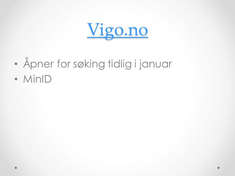Vigo.no Åpner for søking tidlig i januar MinID