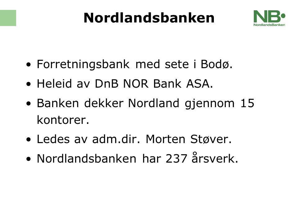 Nordlandsbanken Forretningsbank med sete i Bodø. Heleid av DnB NOR Bank ASA.
