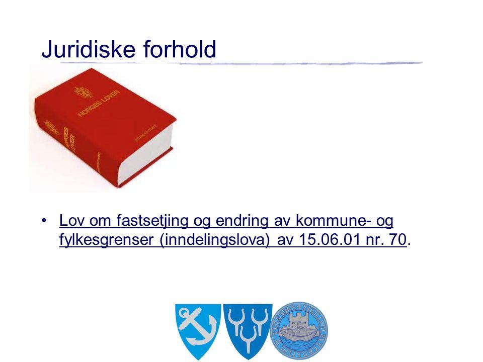 Juridiske forhold Lov om fastsetjing og endring av kommune- og fylkesgrenser (inndelingslova) av 15.06.01 nr. 70.