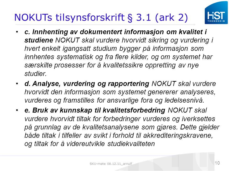 SKU-møte 08.12.11_arnulf 10 NOKUTs tilsynsforskrift § 3.1 (ark 2) c.