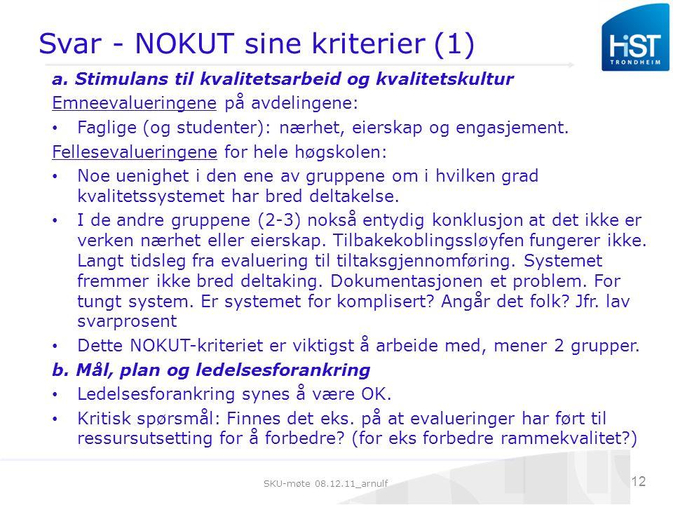 SKU-møte 08.12.11_arnulf 12 Svar - NOKUT sine kriterier (1) a.