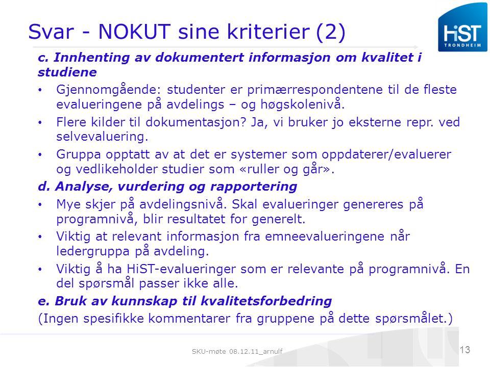 SKU-møte 08.12.11_arnulf 13 Svar - NOKUT sine kriterier (2) c.