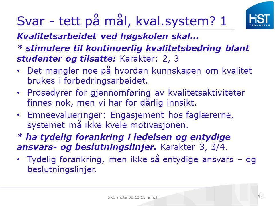 SKU-møte 08.12.11_arnulf 14 Svar - tett på mål, kval.system.