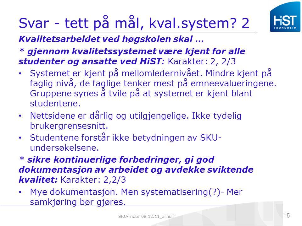 SKU-møte 08.12.11_arnulf 15 Svar - tett på mål, kval.system.