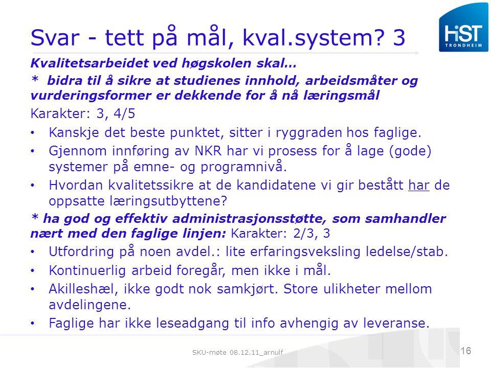 SKU-møte 08.12.11_arnulf 16 Svar - tett på mål, kval.system.