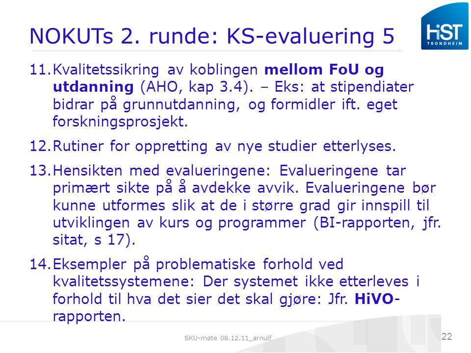 SKU-møte 08.12.11_arnulf 22 NOKUTs 2.