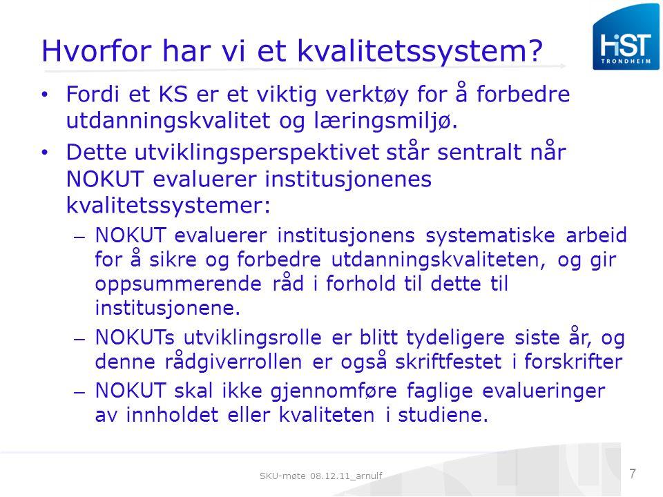SKU-møte 08.12.11_arnulf 7 Hvorfor har vi et kvalitetssystem.
