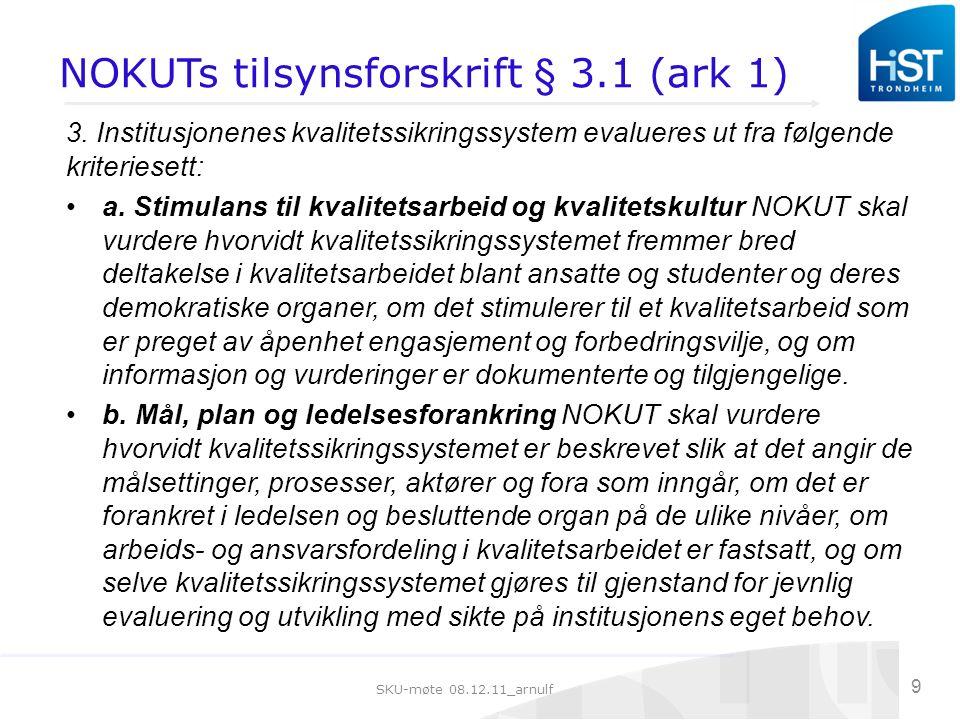 SKU-møte 08.12.11_arnulf 9 NOKUTs tilsynsforskrift § 3.1 (ark 1) 3.