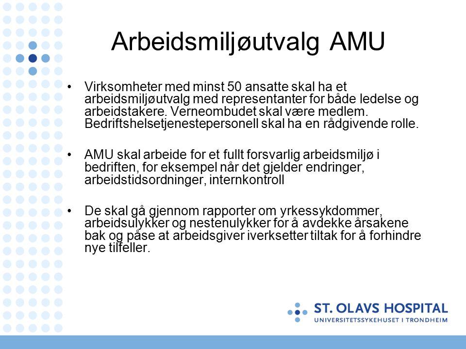 Arbeidsmiljøutvalg AMU Virksomheter med minst 50 ansatte skal ha et arbeidsmiljøutvalg med representanter for både ledelse og arbeidstakere. Verneombu