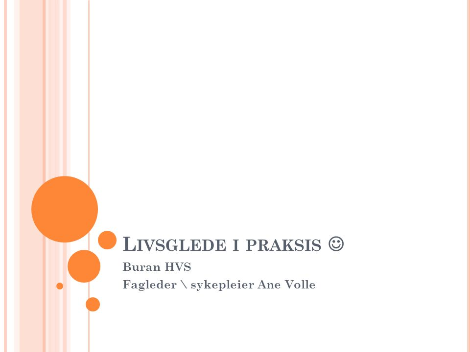 L IVSGLEDE I PRAKSIS Buran HVS Fagleder \ sykepleier Ane Volle