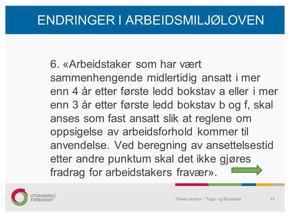 ENDRINGER I ARBEIDSMILJØLOVEN 6.