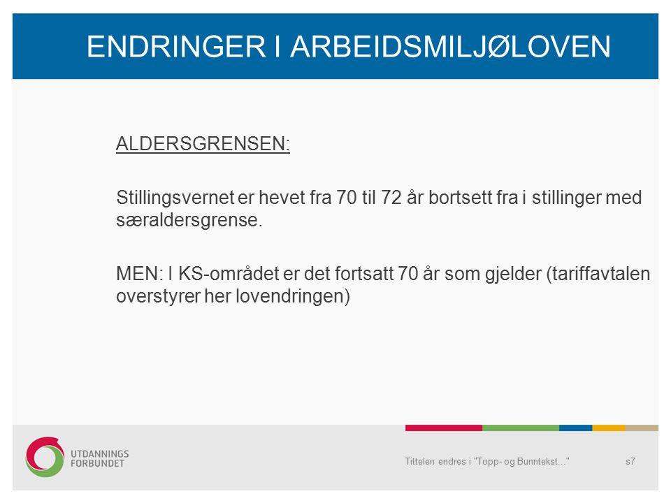ENDRINGER I ARBEIDSMILJØLOVEN ALDERSGRENSEN: Stillingsvernet er hevet fra 70 til 72 år bortsett fra i stillinger med særaldersgrense.