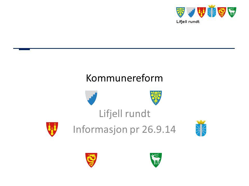 Lifjell rundt Kommunereform Lifjell rundt Informasjon pr 26.9.14