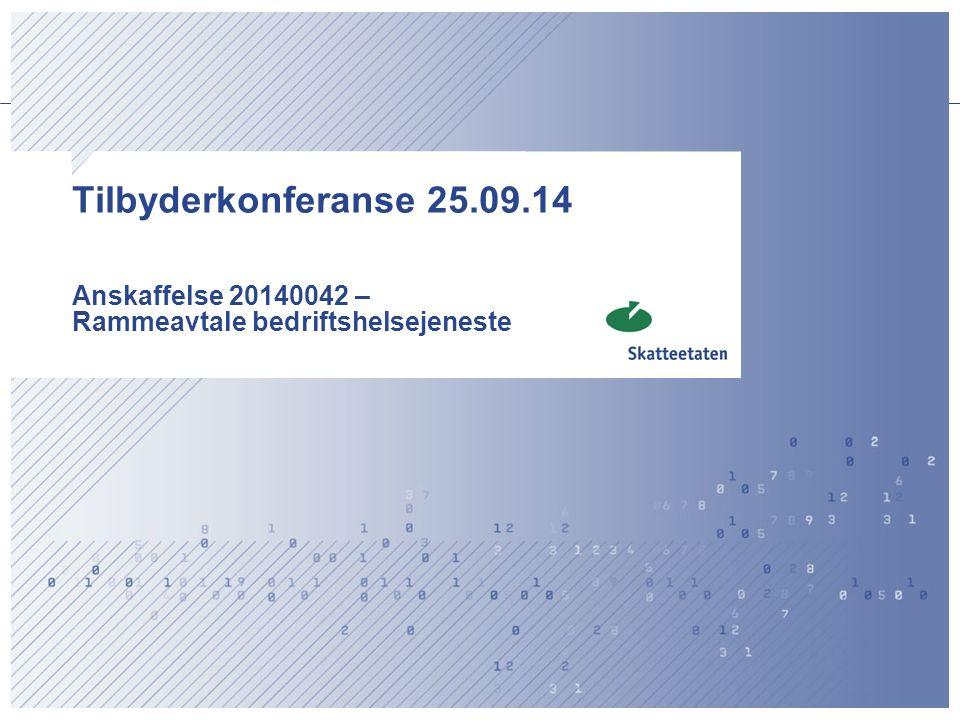 Tilbyderkonferanse 25.09.14 Anskaffelse 20140042 – Rammeavtale bedriftshelsejeneste