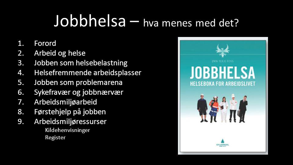 Jobbhelsa – hva menes med det.