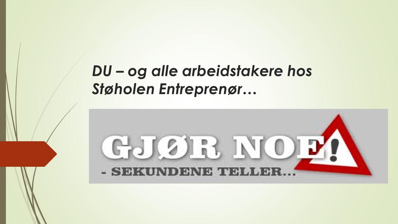 DU – og alle arbeidstakere hos Støholen Entreprenør…