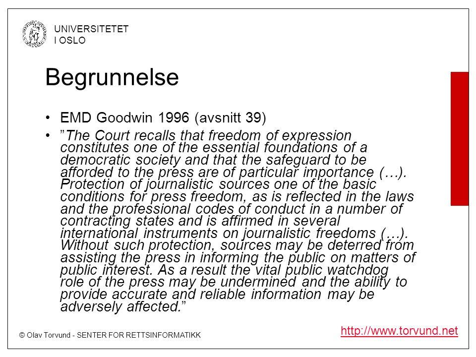 """© Olav Torvund - SENTER FOR RETTSINFORMATIKK UNIVERSITETET I OSLO http://www.torvund.net Begrunnelse EMD Goodwin 1996 (avsnitt 39) """"The Court recalls"""