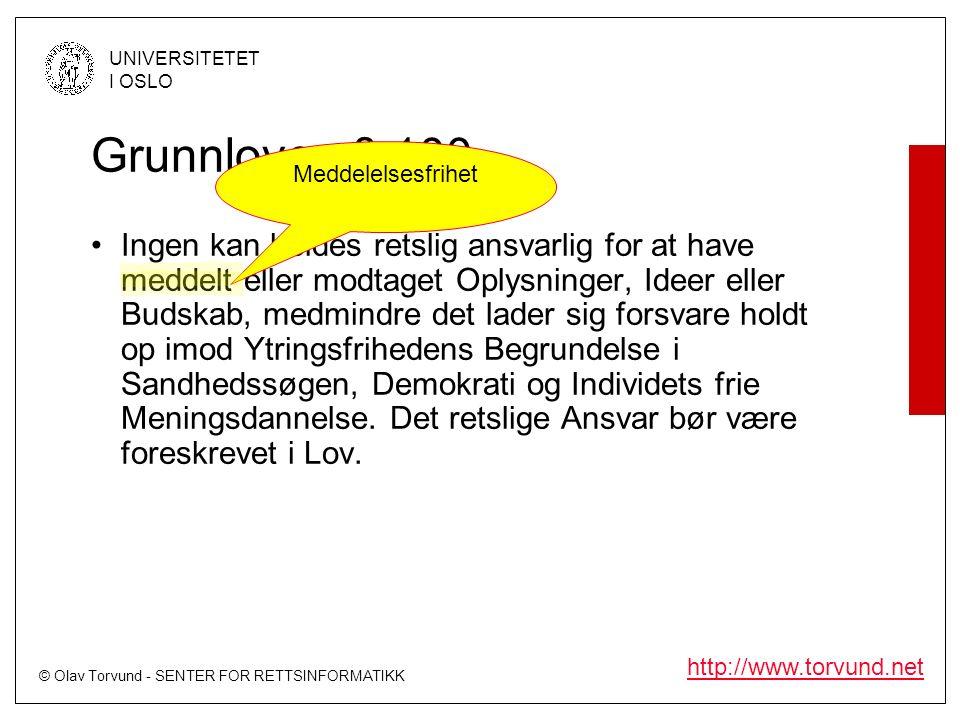 © Olav Torvund - SENTER FOR RETTSINFORMATIKK UNIVERSITETET I OSLO http://www.torvund.net Pressepraksis Norske pressefolk har aldri etterkommet pålegg om å oppgi kilder