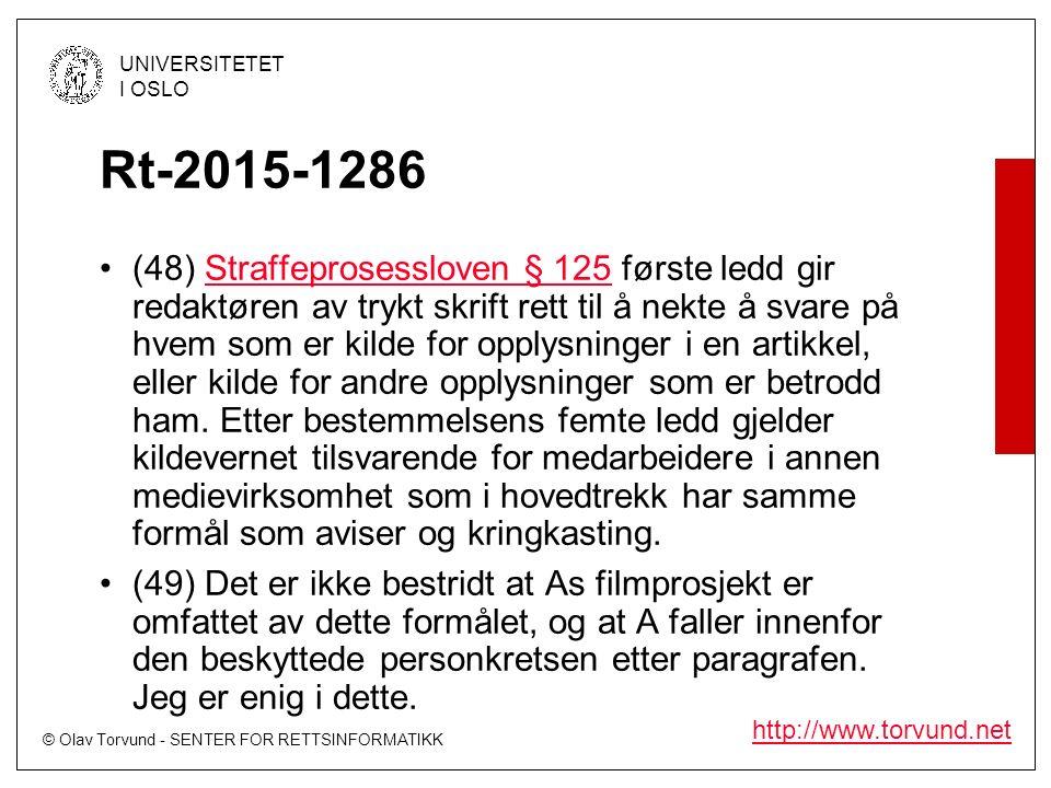 © Olav Torvund - SENTER FOR RETTSINFORMATIKK UNIVERSITETET I OSLO http://www.torvund.net Rt-2015-1286 (48) Straffeprosessloven § 125 første ledd gir redaktøren av trykt skrift rett til å nekte å svare på hvem som er kilde for opplysninger i en artikkel, eller kilde for andre opplysninger som er betrodd ham.