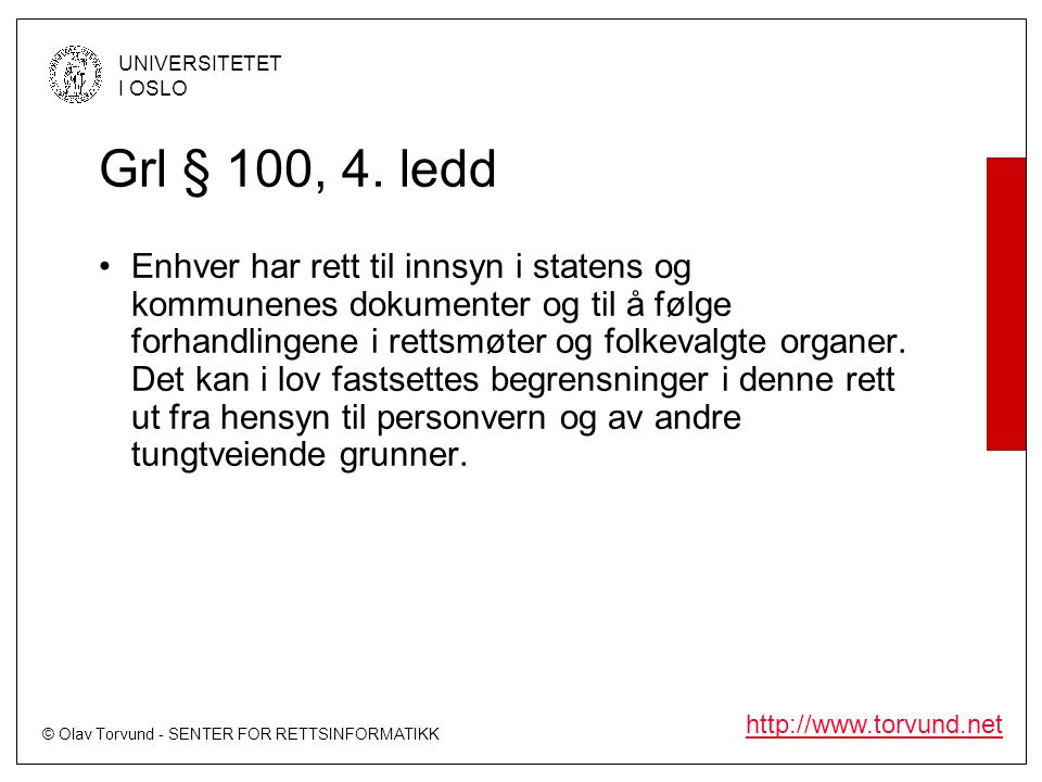 © Olav Torvund - SENTER FOR RETTSINFORMATIKK UNIVERSITETET I OSLO http://www.torvund.net PERSONOPPLYSNINGSLOVEN