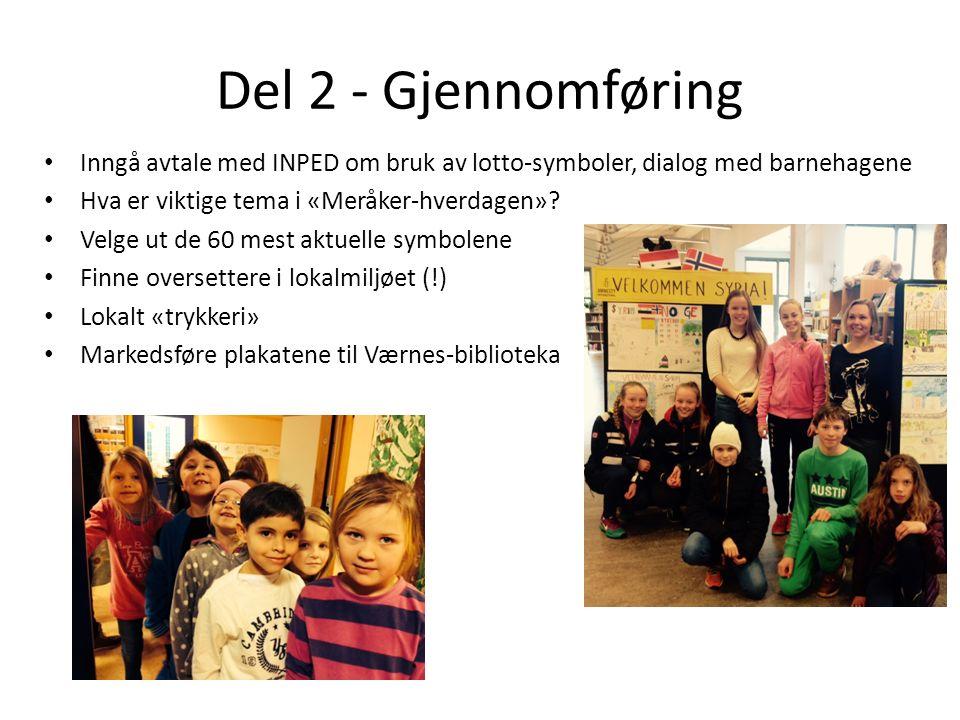 Del 2 - Gjennomføring Inngå avtale med INPED om bruk av lotto-symboler, dialog med barnehagene Hva er viktige tema i «Meråker-hverdagen».