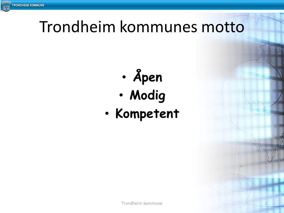 Åpen Modig Kompetent Trondheim kommunes motto 2Trondheim kommune