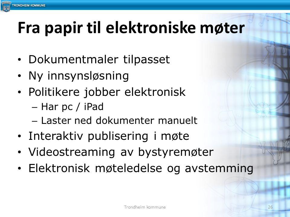 Fra papir til elektroniske møter Dokumentmaler tilpasset Ny innsynsløsning Politikere jobber elektronisk – Har pc / iPad – Laster ned dokumenter manue