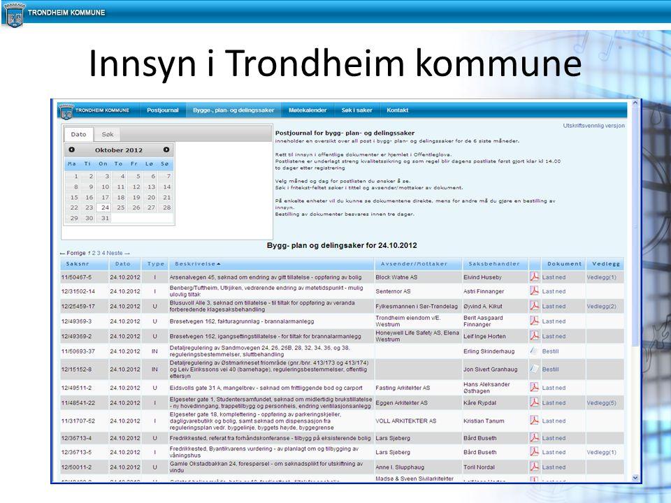 Postjournaler – Bygg-, plan- og delingssaker – Postjournal øvrige enheter Politiske saker Innsyn i Trondheim kommune 6Trondheim kommune