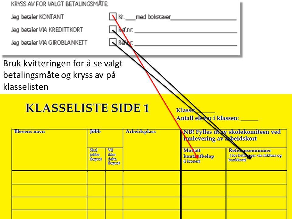 Bruk kvitteringen for å se valgt betalingsmåte og kryss av på klasselisten