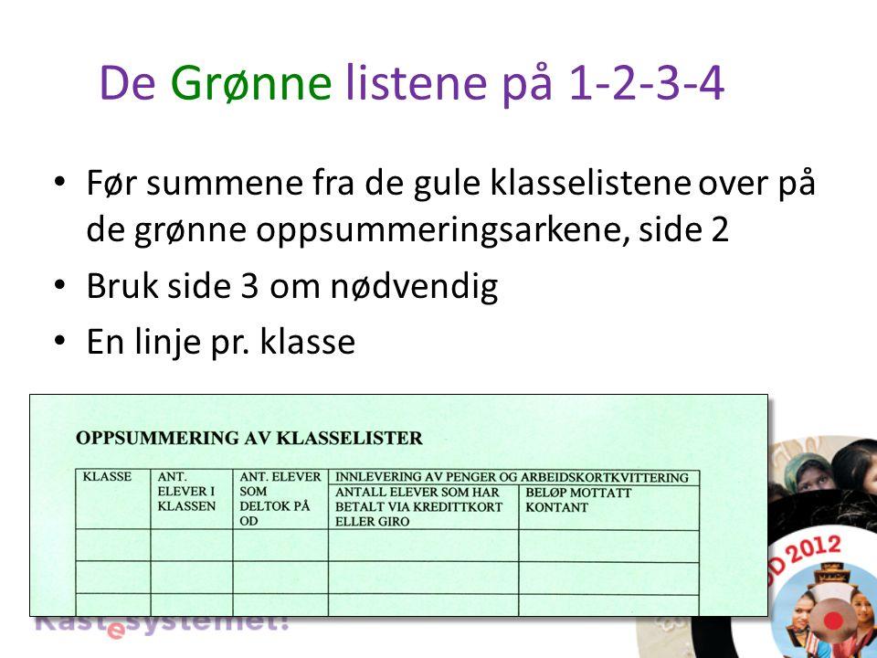 De Grønne listene på 1-2-3-4 Før summene fra de gule klasselistene over på de grønne oppsummeringsarkene, side 2 Bruk side 3 om nødvendig En linje pr.
