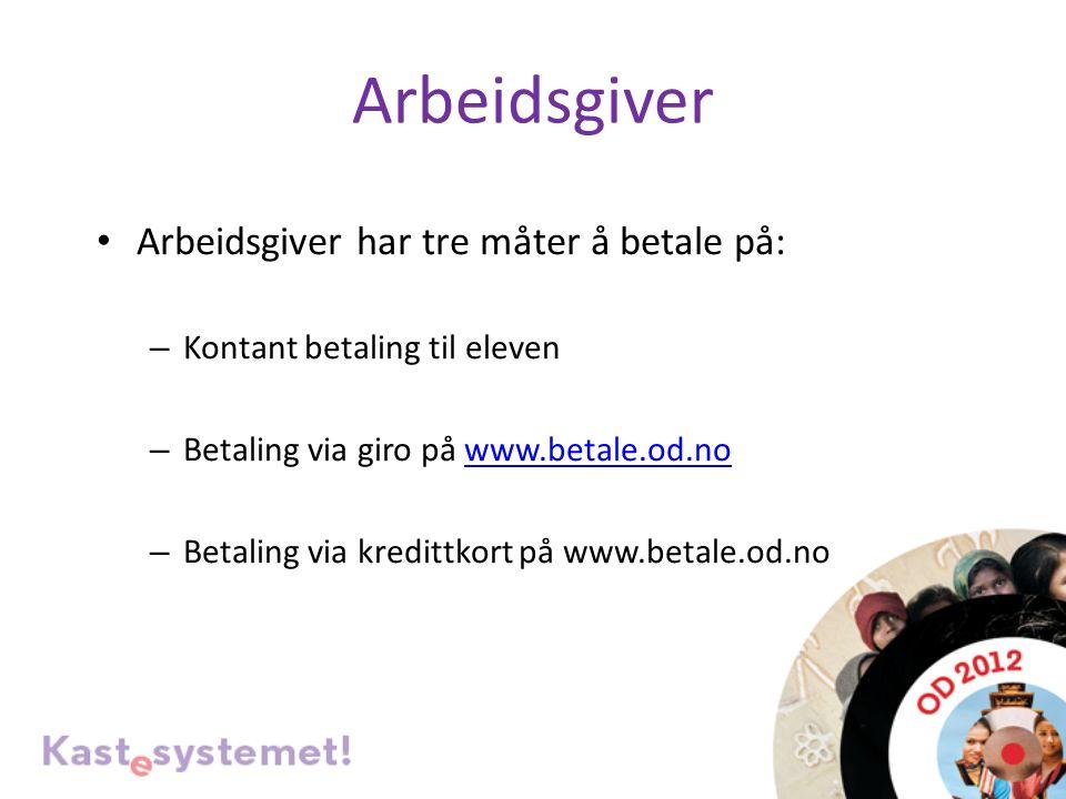 Arbeidsgiver Arbeidsgiver har tre måter å betale på: – Kontant betaling til eleven – Betaling via giro på www.betale.od.nowww.betale.od.no – Betaling via kredittkort på www.betale.od.no