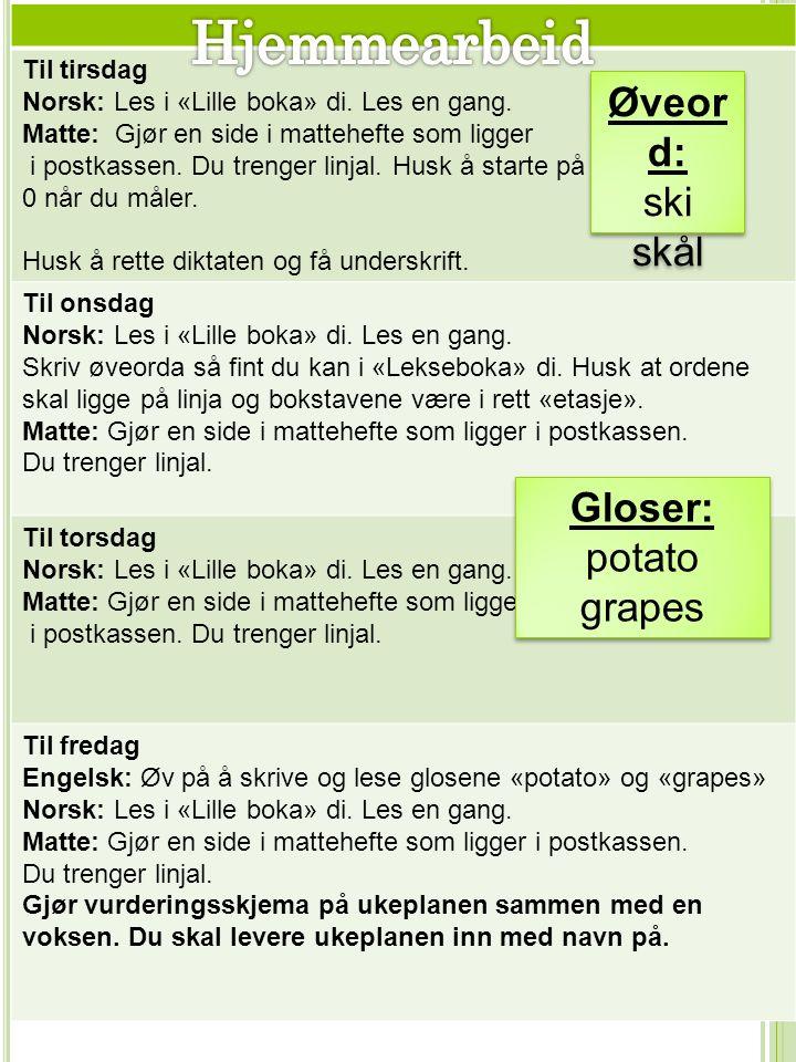 Til tirsdag Norsk: Les i «Lille boka» di. Les en gang.