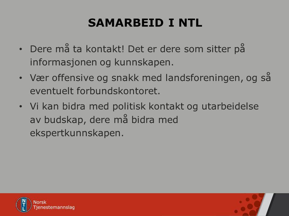 SAMARBEID I NTL Dere må ta kontakt. Det er dere som sitter på informasjonen og kunnskapen.