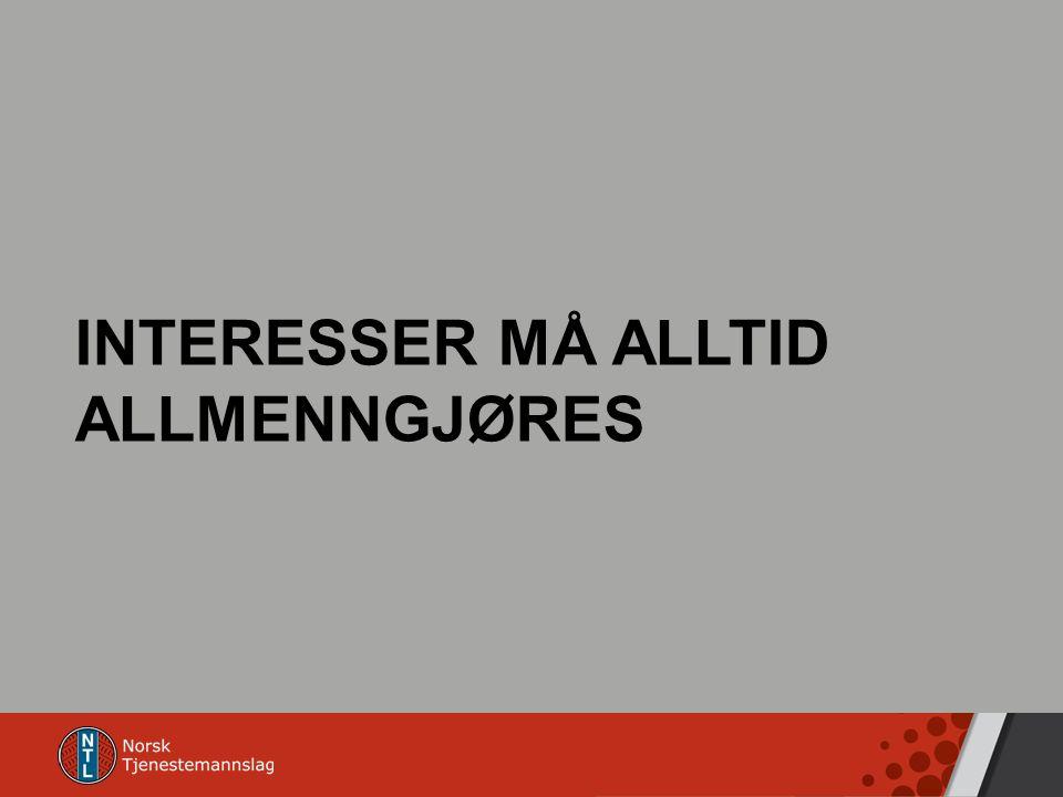 INTERESSER MÅ ALLTID ALLMENNGJØRES