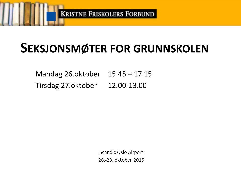 G RUNNSKOLENS ARBEIDSPROGRAM 2014-2015 Arbeidsprogram fra grunnskoleseksjonen Status pr 20.10.2015 8.
