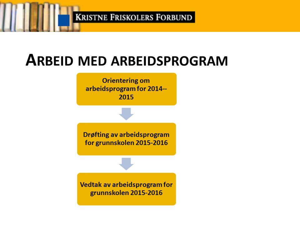 G ENERELT ARBEIDSPROGRAM 2014-2015 KFF vedtar hvert år et generelt arbeidsprogram som omfatter arbeidsoppgaver og saker som anses som gjennomgående eller kontinuerlige i arbeidet for skolene.generelt arbeidsprogram - Når grunnskoleseksjonen fremmer forslag til arbeidsprogram bør det anføres saker som kommer i tillegg til det generelle arbeidsprogrammet.