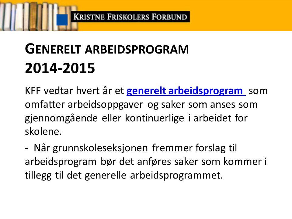 E NDRINGSFORSLAG TIL DET GENERELLE ARBEIDSPROGRAMMET FOR 2015-2016 Har grunnskoleseksjonen forslag til endringer, vekting eller fokusområder i sekretariatet sitt arbeidet med det generelle arbeidsprogram for 2015-2016.