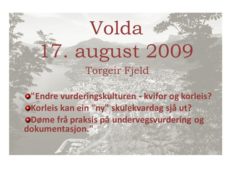 torgeir.fjeld@gmail.com - Volda 17.08.09 12 Det var som om en utrettelig, luntende, fjern fortid hadde overvunnet alle tidsbarrierer og kræsjlandet i sin egen framtid.