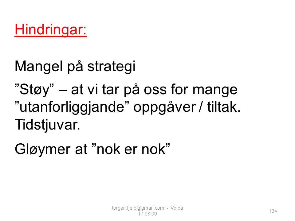 """134 Hindringar: """"Støy"""" – at vi tar på oss for mange """"utanforliggjande"""" oppgåver / tiltak. Tidstjuvar. Mangel på strategi Gløymer at """"nok er nok"""" torge"""