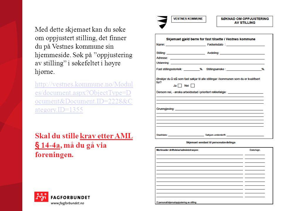 Med dette skjemaet kan du søke om oppjustert stilling, det finner du på Vestnes kommune sin hjemmeside.