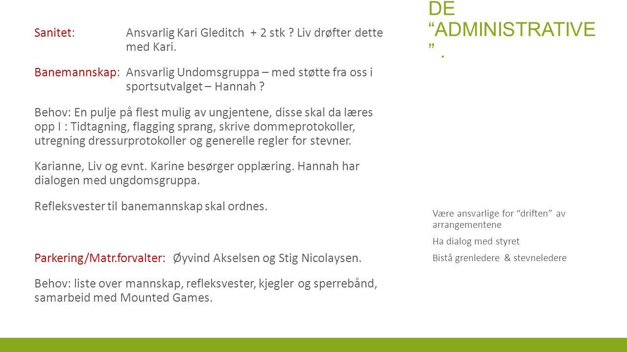 DE ADMINISTRATIVE . Sanitet: Ansvarlig Kari Gleditch + 2 stk .