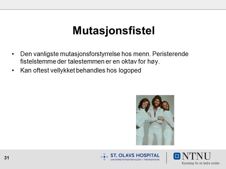 31 Mutasjonsfistel Den vanligste mutasjonsforstyrrelse hos menn.