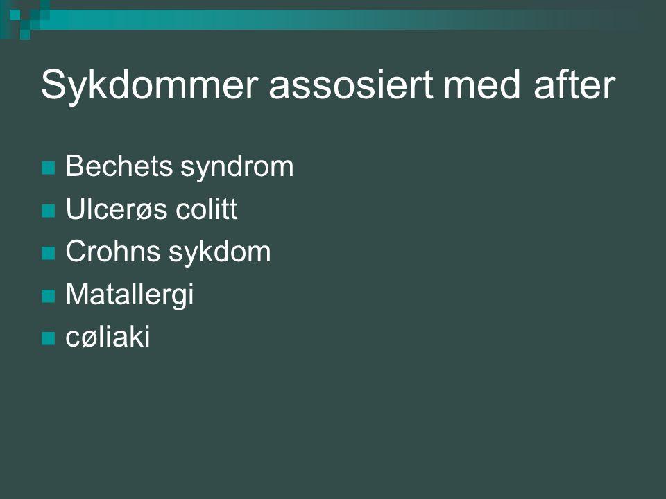 Sykdommer assosiert med after Bechets syndrom Ulcerøs colitt Crohns sykdom Matallergi cøliaki