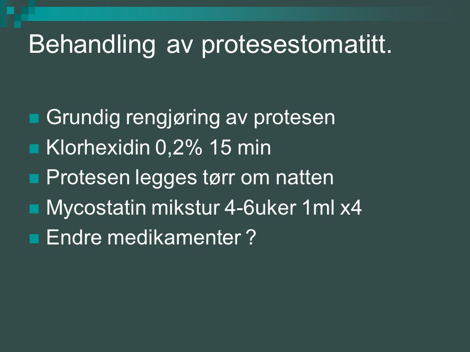Behandling av protesestomatitt.