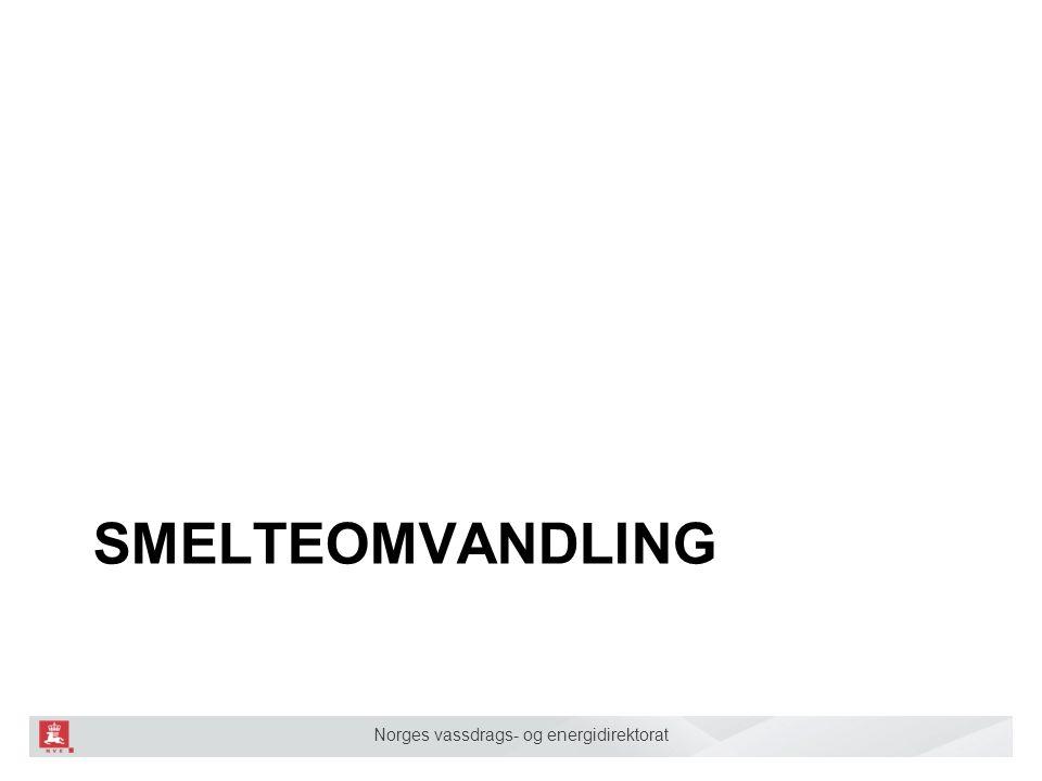 Norges vassdrags- og energidirektorat SMELTEOMVANDLING