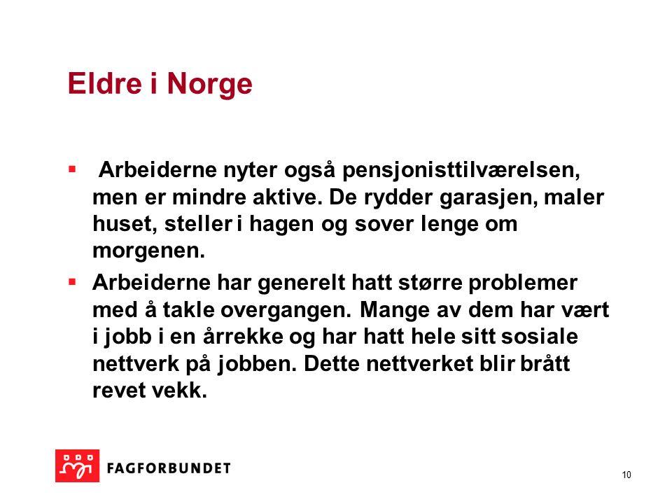 10 Eldre i Norge  Arbeiderne nyter også pensjonisttilværelsen, men er mindre aktive.